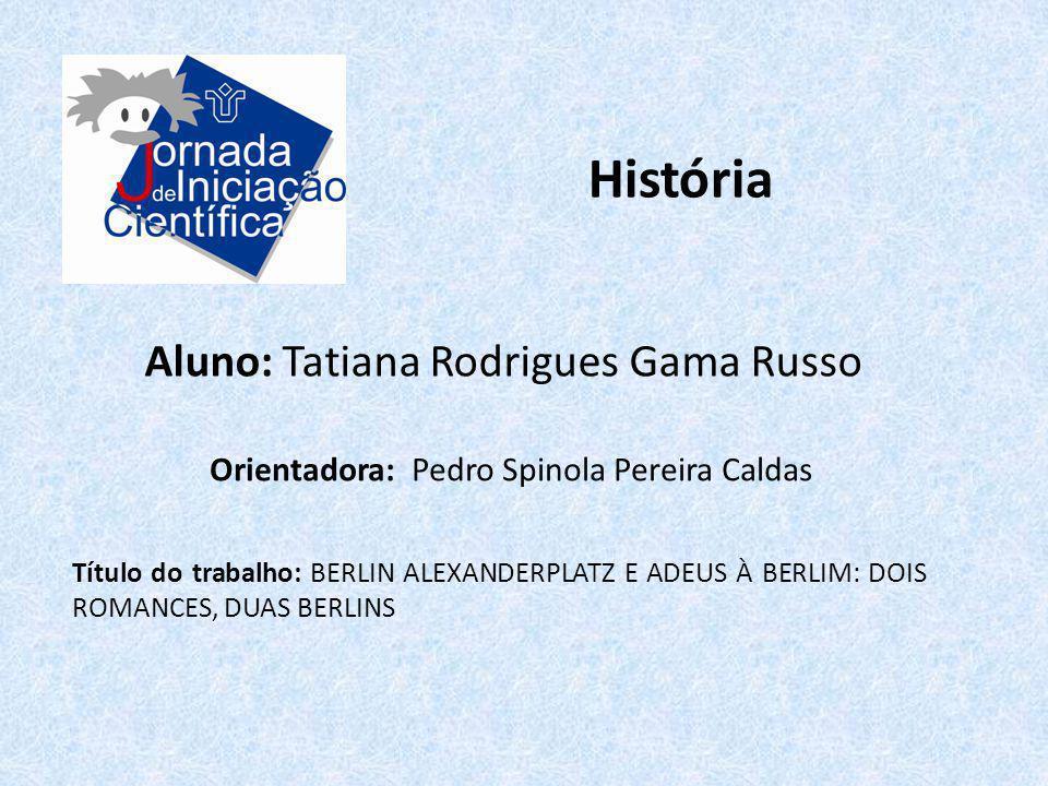 História Aluno: Tatiana Rodrigues Gama Russo