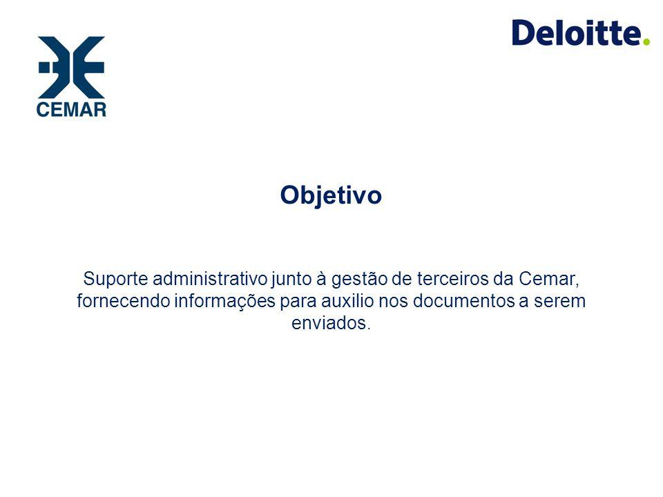 Objetivo Suporte administrativo junto à gestão de terceiros da Cemar, fornecendo informações para auxilio nos documentos a serem enviados.