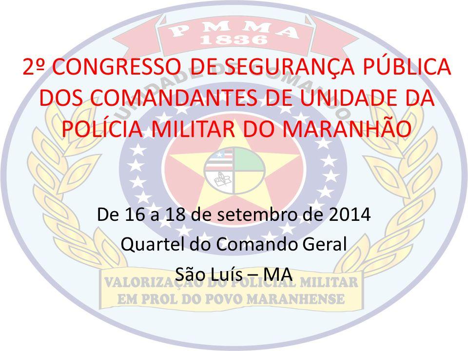 De 16 a 18 de setembro de 2014 Quartel do Comando Geral São Luís – MA