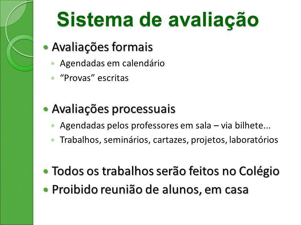 Sistema de avaliação Avaliações formais Avaliações processuais