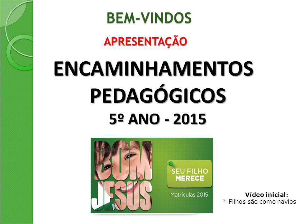ENCAMINHAMENTOS PEDAGÓGICOS 5º ANO - 2015