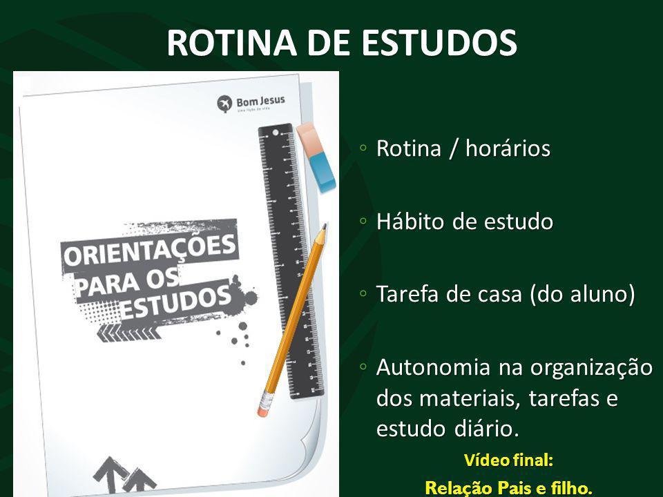 ROTINA DE ESTUDOS Rotina / horários Hábito de estudo