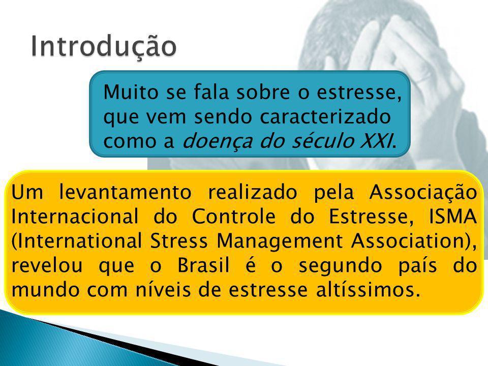 Introdução Muito se fala sobre o estresse, que vem sendo caracterizado