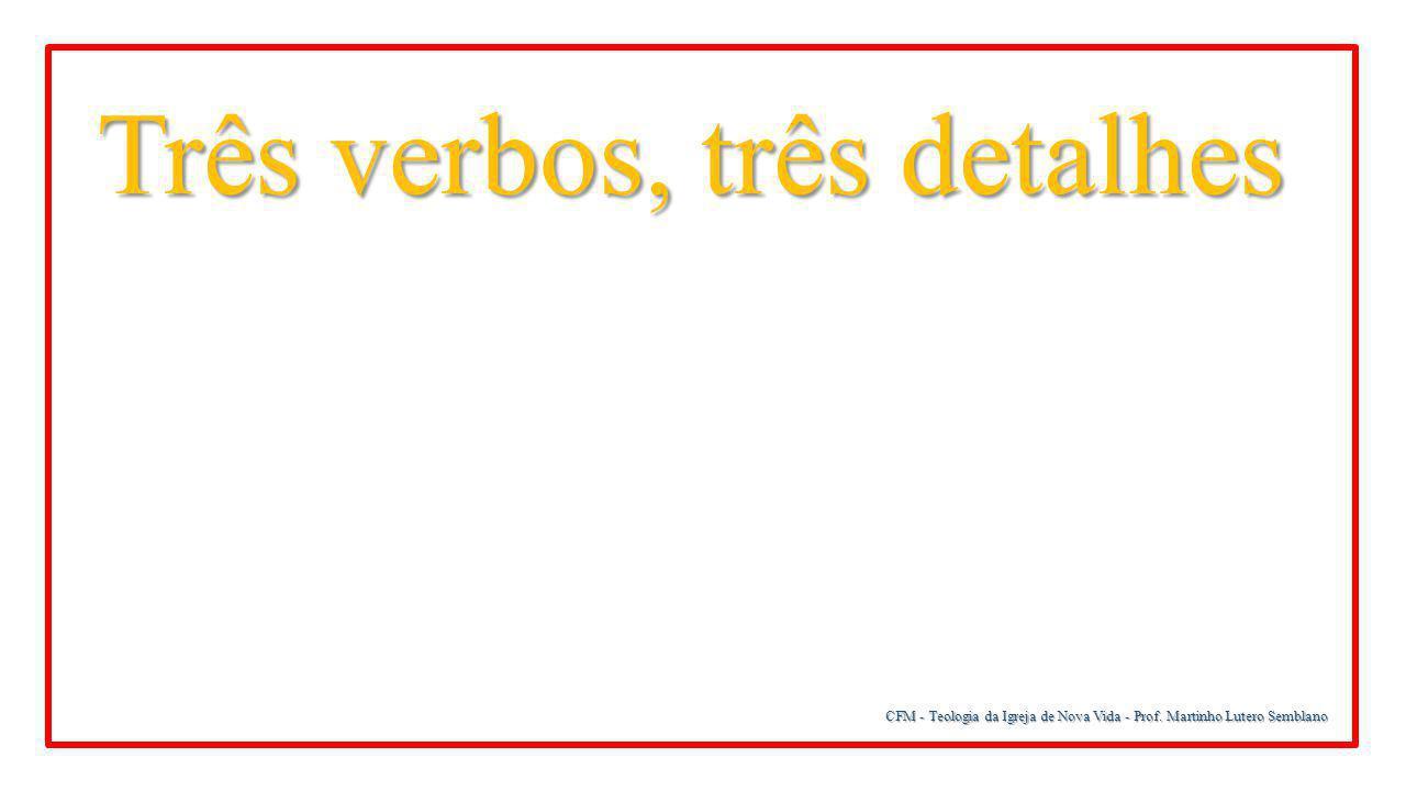 Três verbos, três detalhes