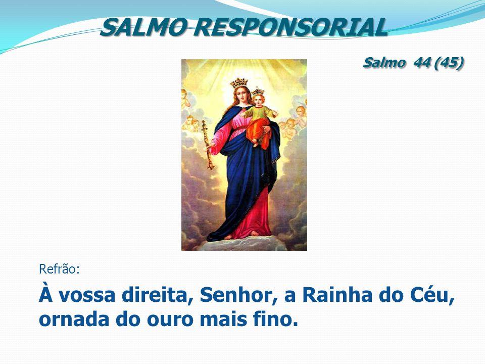 SALMO RESPONSORIAL Salmo 44 (45)