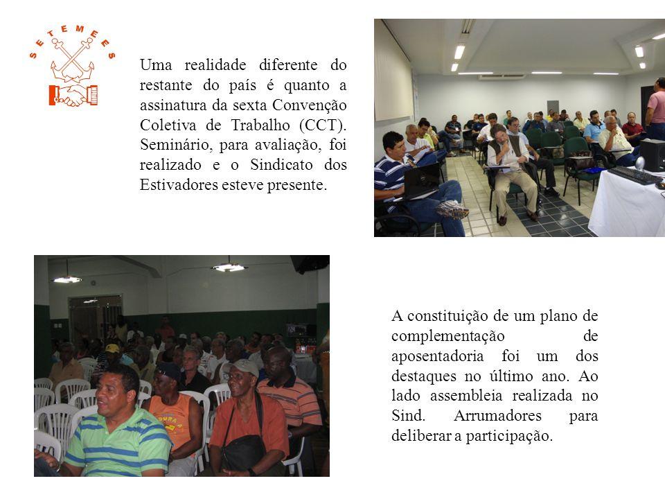 Uma realidade diferente do restante do país é quanto a assinatura da sexta Convenção Coletiva de Trabalho (CCT). Seminário, para avaliação, foi realizado e o Sindicato dos Estivadores esteve presente.