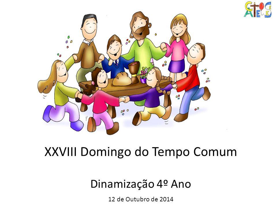 XXVIII Domingo do Tempo Comum Dinamização 4º Ano
