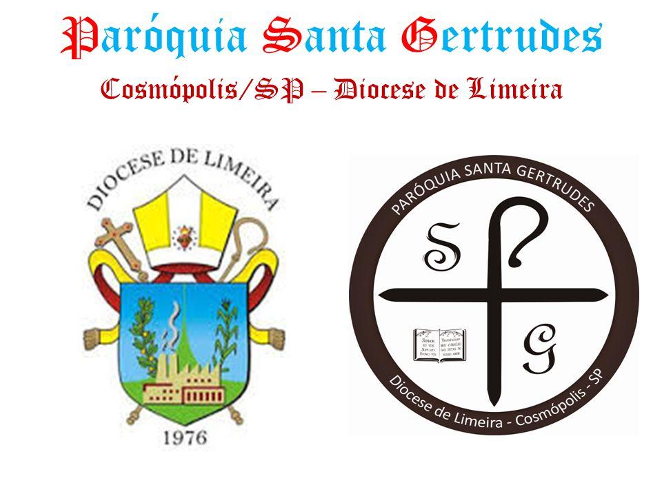 Paróquia Santa Gertrudes Cosmópolis/SP – Diocese de Limeira