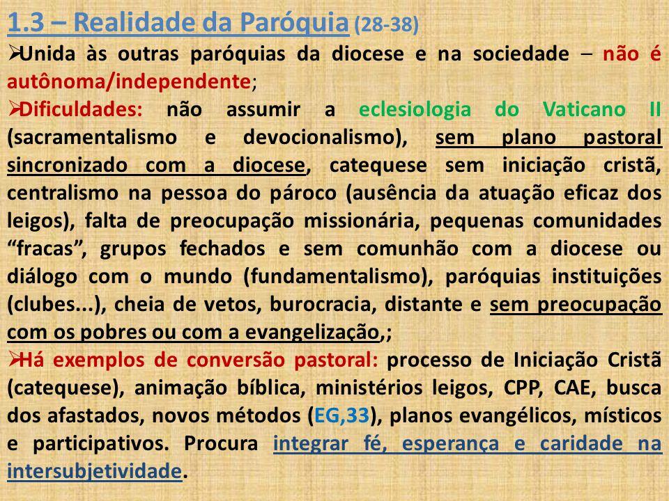 1.3 – Realidade da Paróquia (28-38)