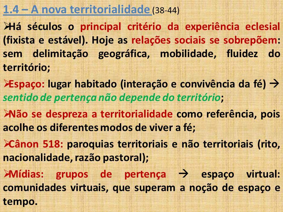 1.4 – A nova territorialidade (38-44)
