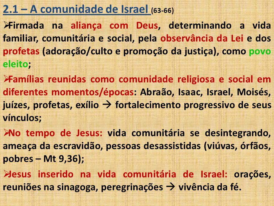 2.1 – A comunidade de Israel (63-66)