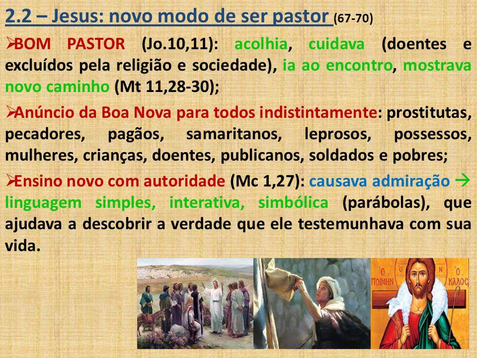 2.2 – Jesus: novo modo de ser pastor (67-70)