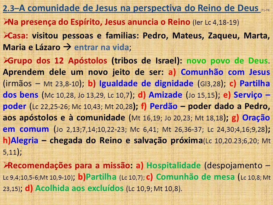 Na presença do Espírito, Jesus anuncia o Reino (ler Lc 4,18-19)