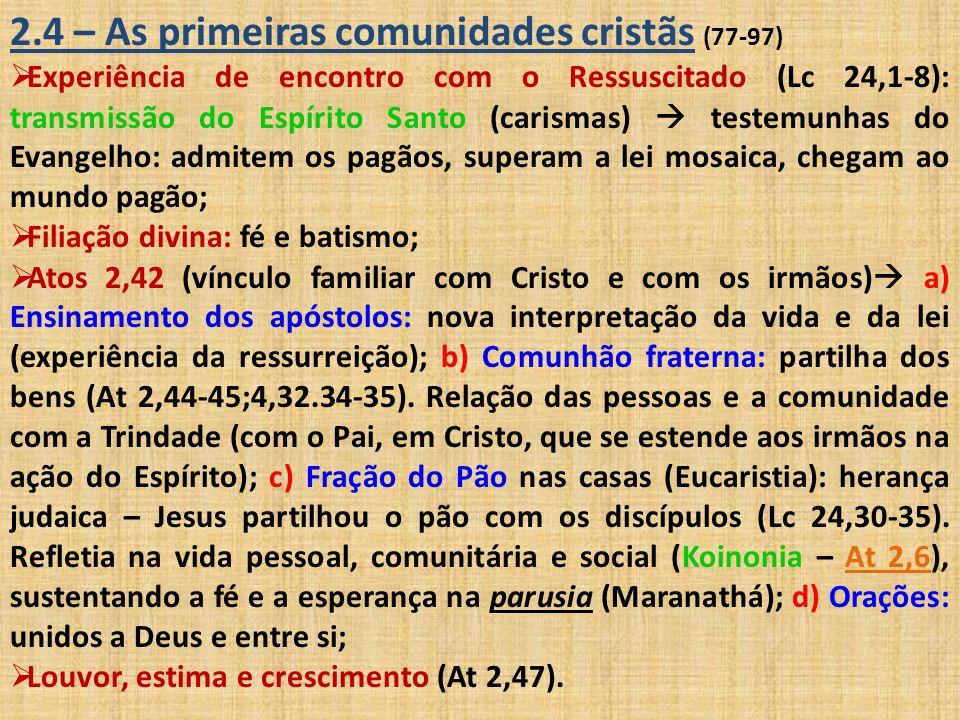 2.4 – As primeiras comunidades cristãs (77-97)