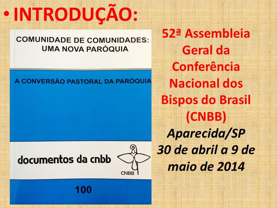 INTRODUÇÃO: 52ª Assembleia Geral da Conferência Nacional dos Bispos do Brasil (CNBB) Aparecida/SP.