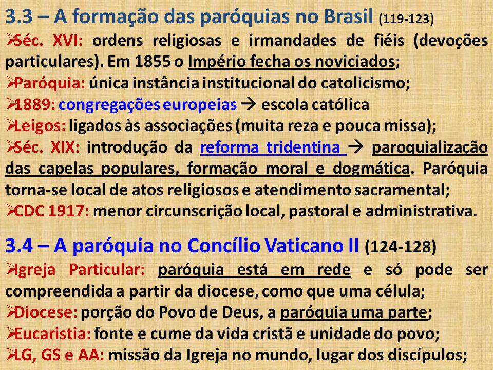 3.3 – A formação das paróquias no Brasil (119-123)