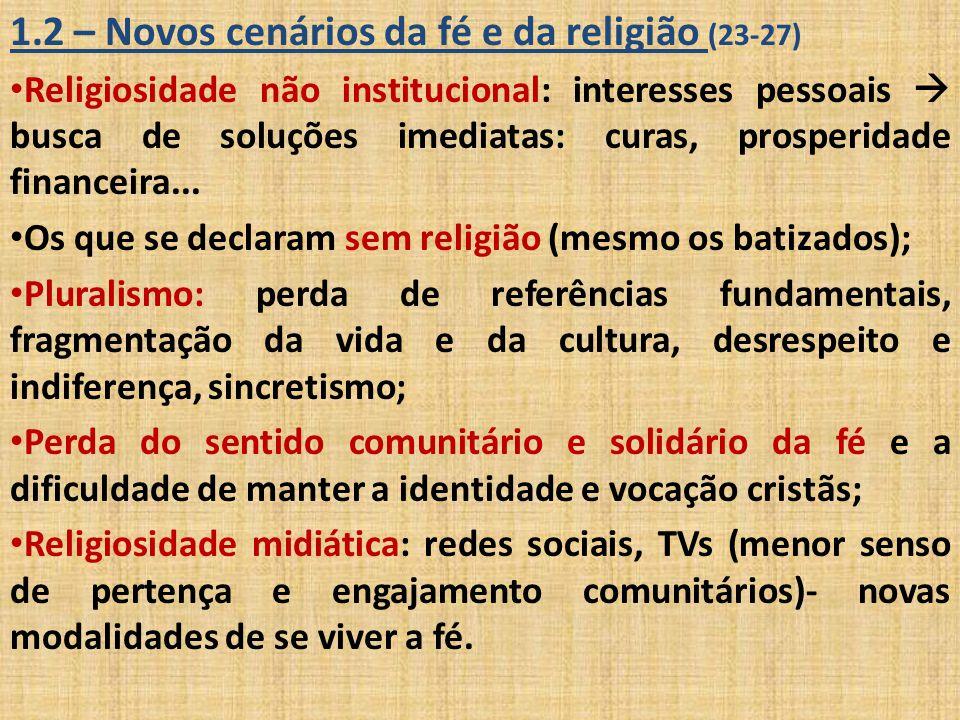 1.2 – Novos cenários da fé e da religião (23-27)