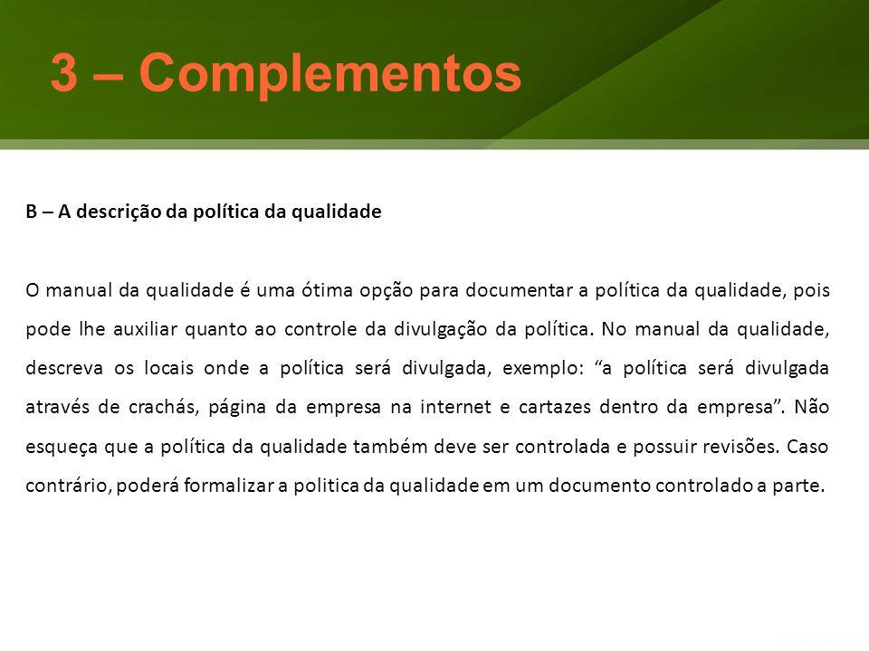3 – Complementos B – A descrição da política da qualidade