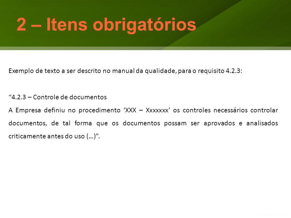 2 – Itens obrigatórios Exemplo de texto a ser descrito no manual da qualidade, para o requisito 4.2.3: