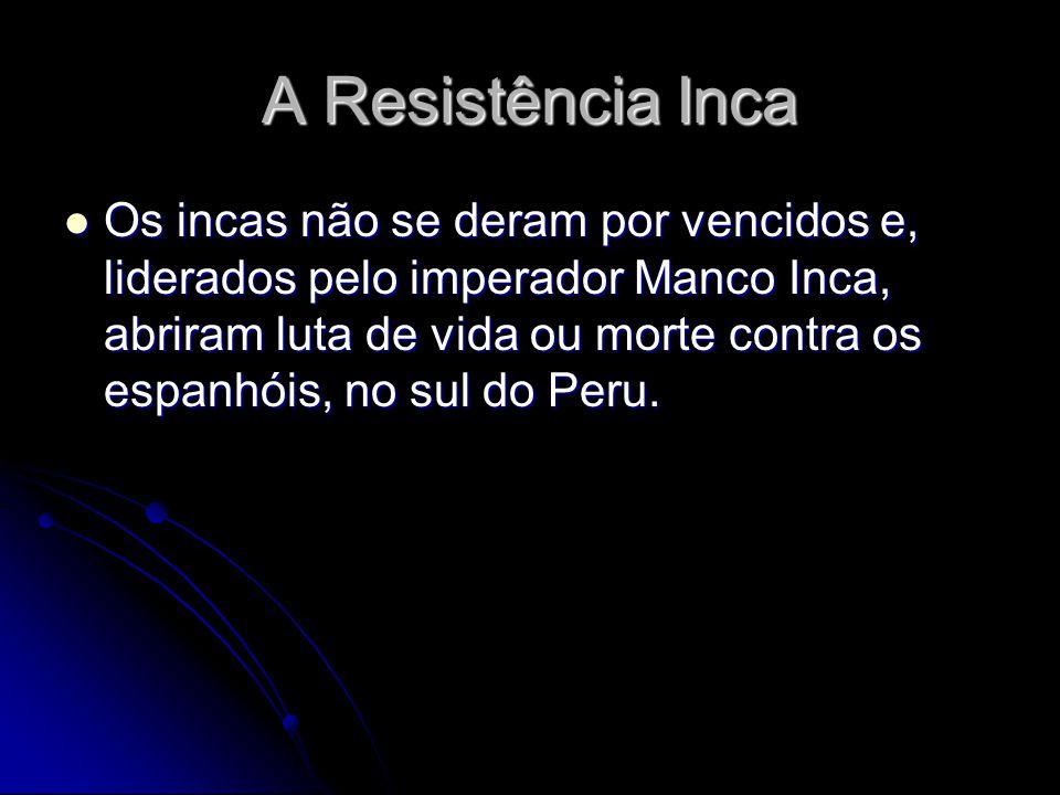 A Resistência Inca