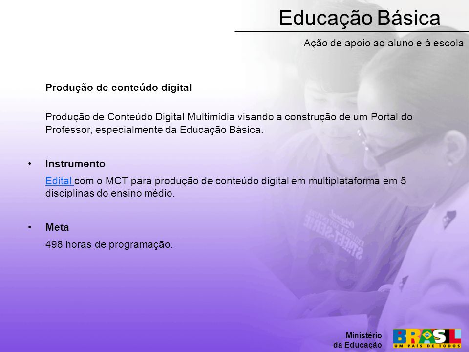 Educação Básica Ação de apoio ao aluno e à escola
