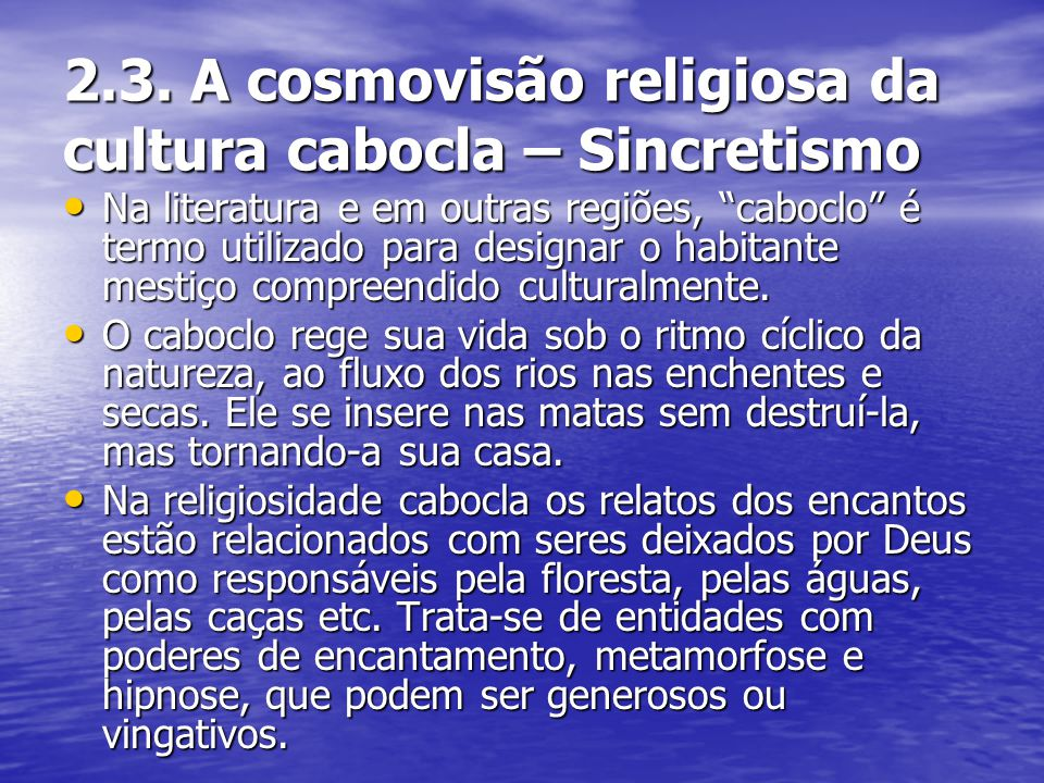 2.3. A cosmovisão religiosa da cultura cabocla – Sincretismo