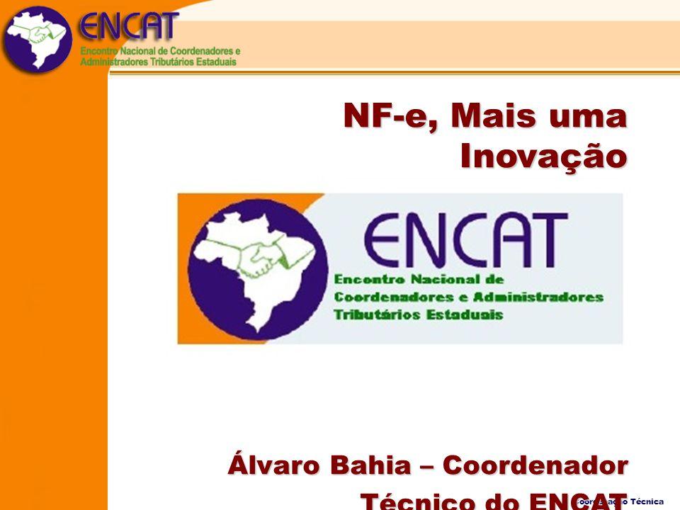 NF-e, Mais uma Inovação Álvaro Bahia – Coordenador Técnico do ENCAT
