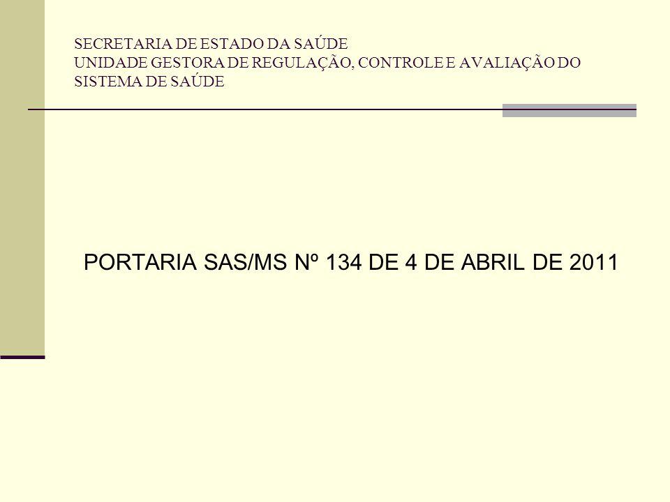 PORTARIA SAS/MS Nº 134 DE 4 DE ABRIL DE 2011