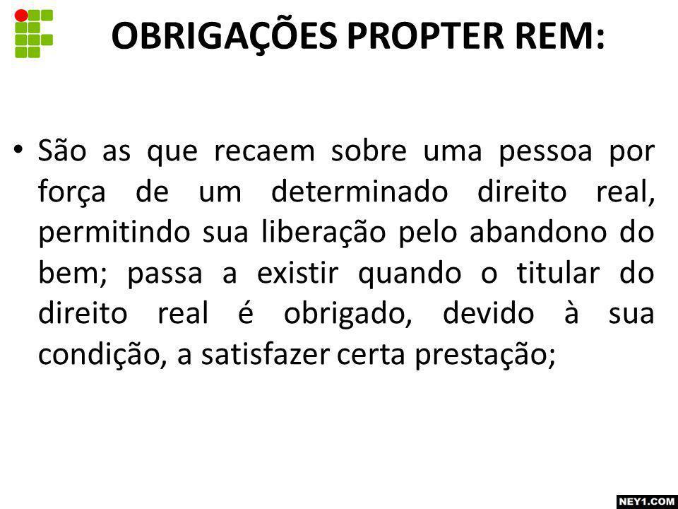 OBRIGAÇÕES PROPTER REM: