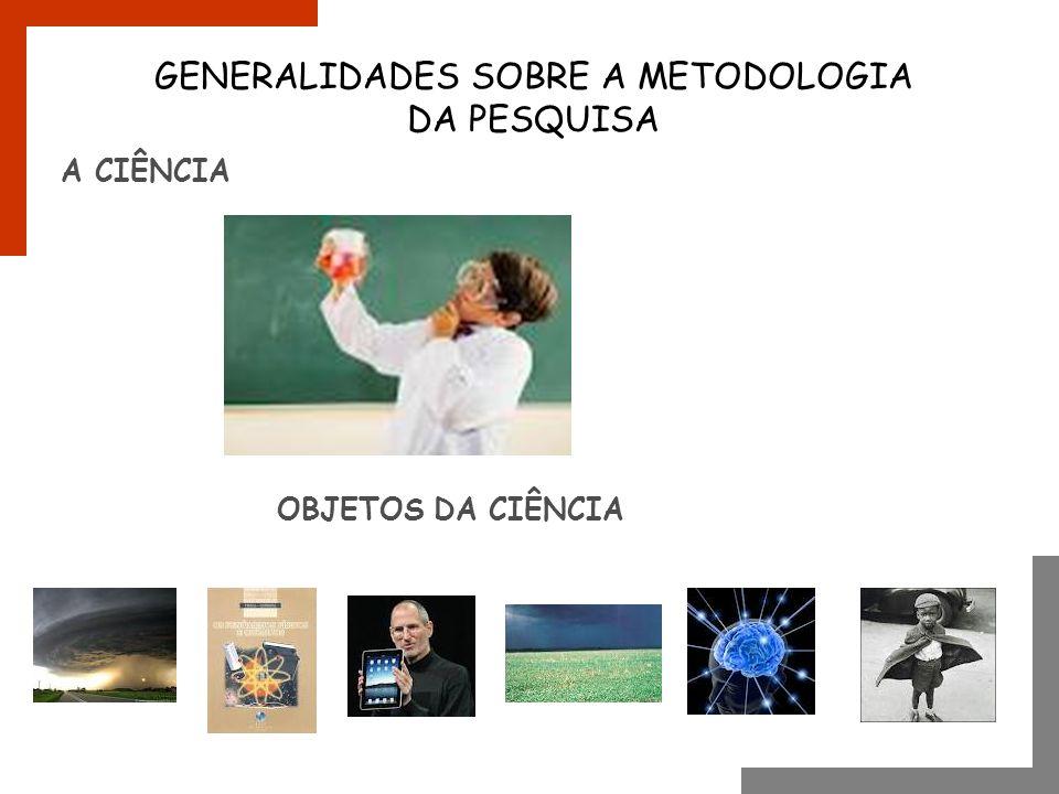 GENERALIDADES SOBRE A METODOLOGIA DA PESQUISA