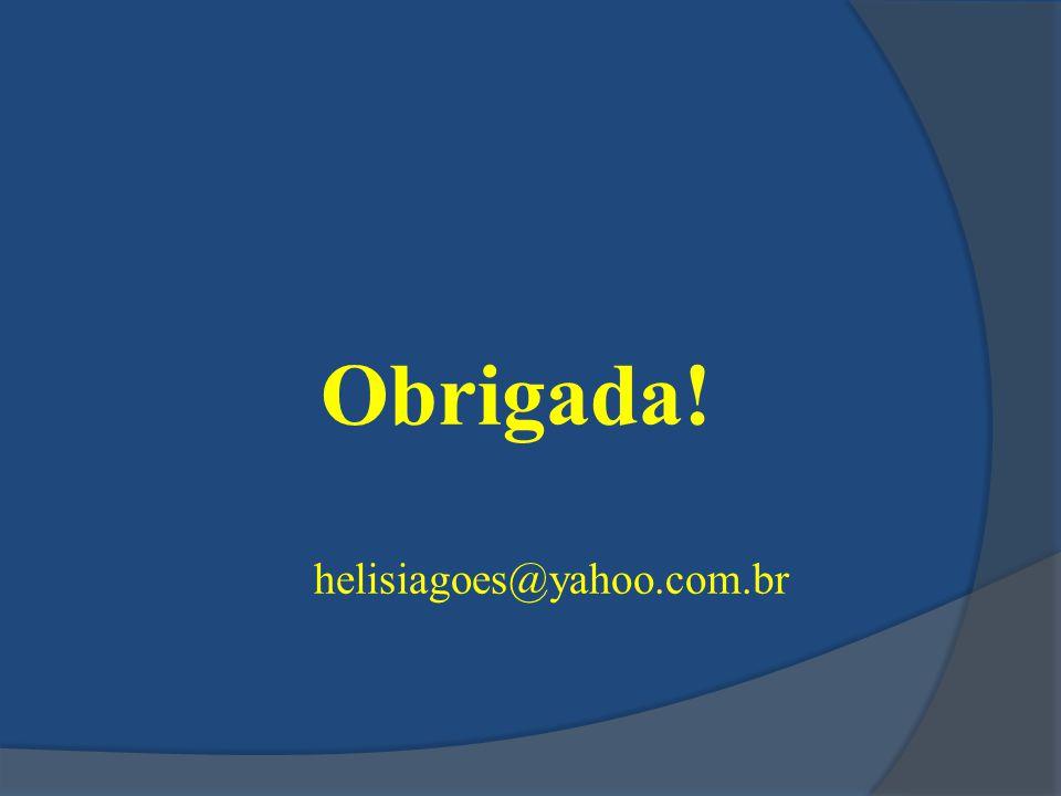 Obrigada! helisiagoes@yahoo.com.br