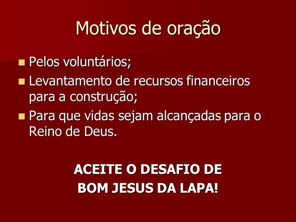 Motivos de oração Pelos voluntários;