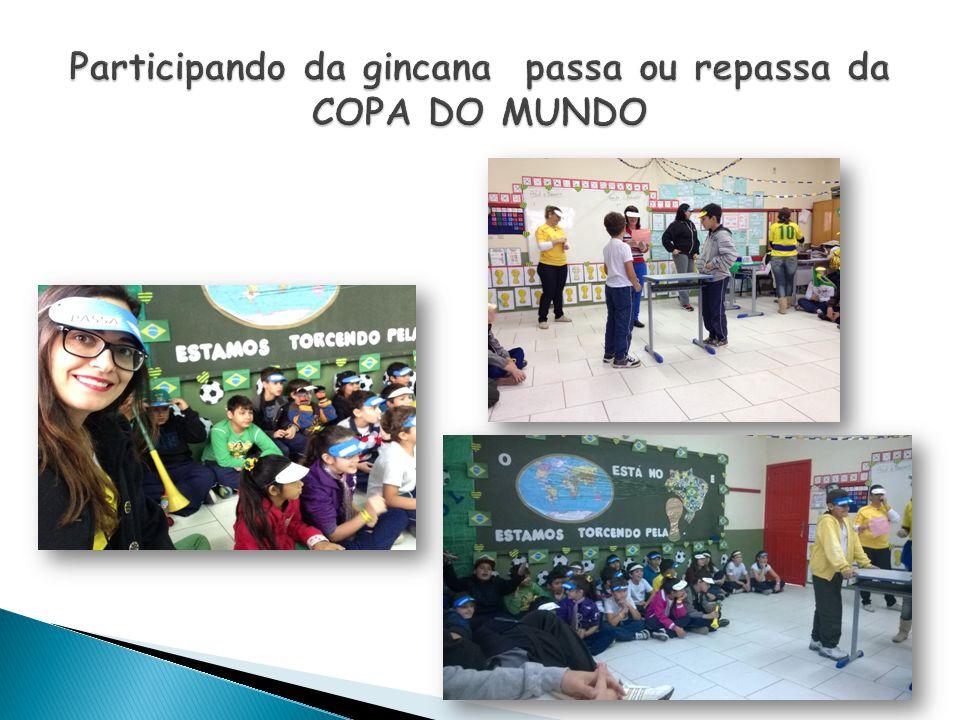 Participando da gincana passa ou repassa da COPA DO MUNDO