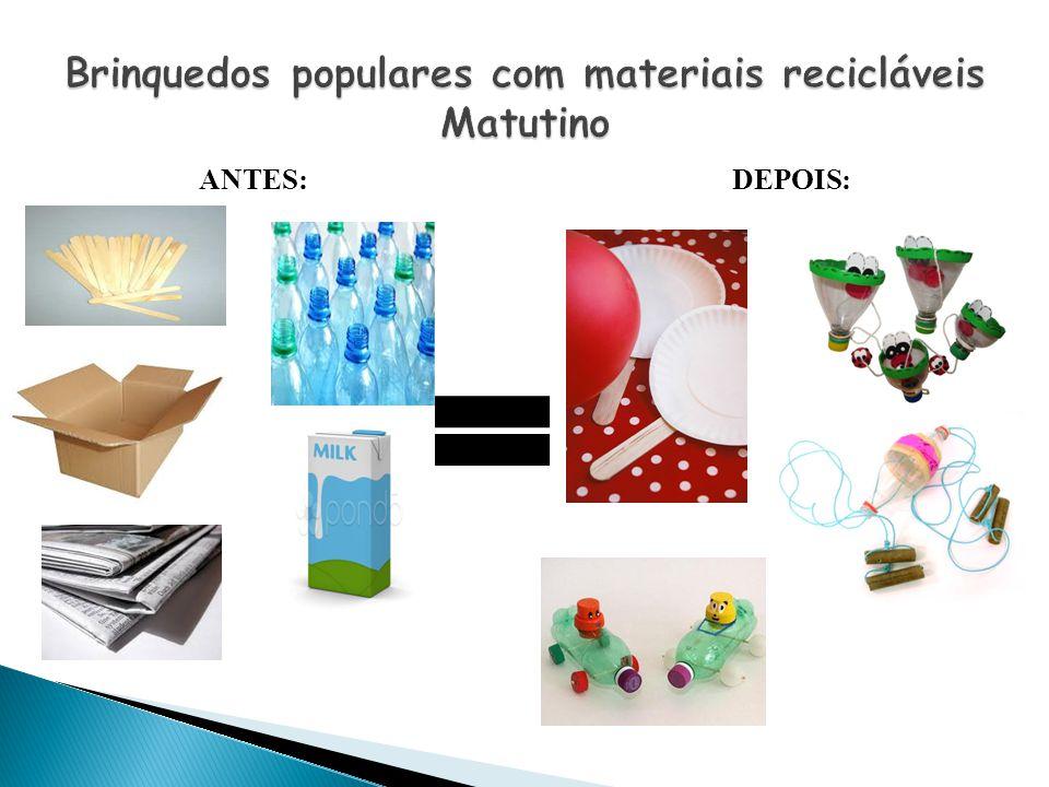 Brinquedos populares com materiais recicláveis Matutino