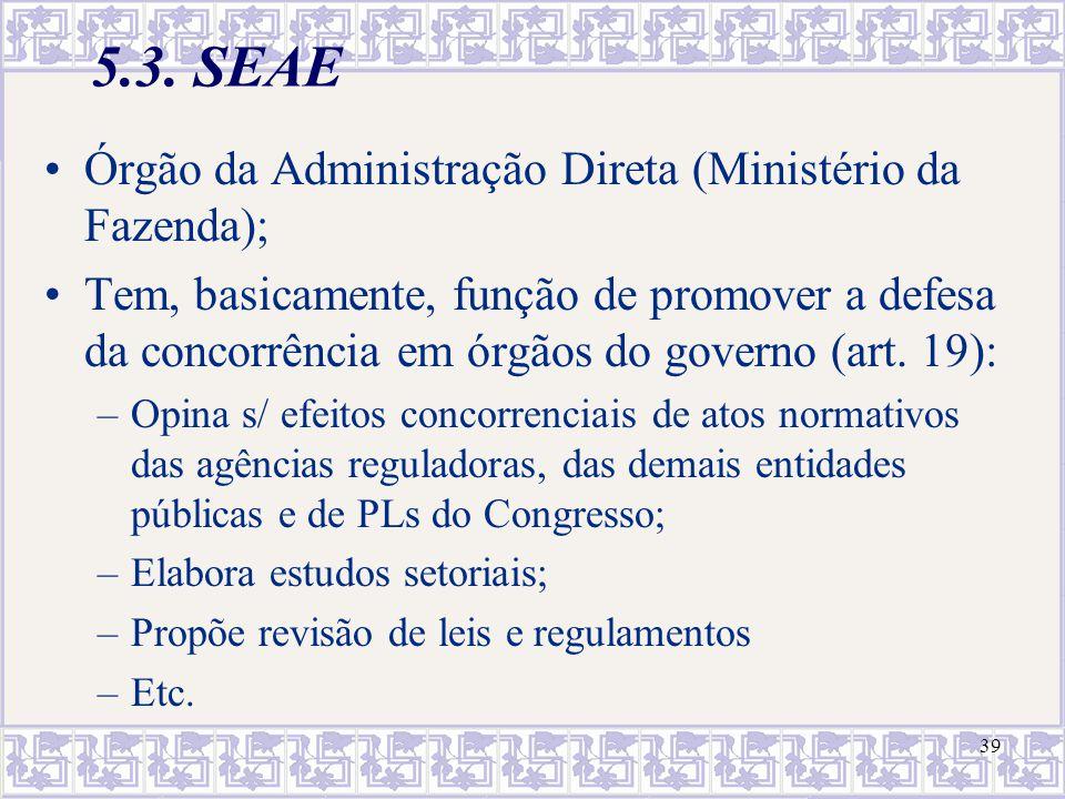 5.3. SEAE Órgão da Administração Direta (Ministério da Fazenda);