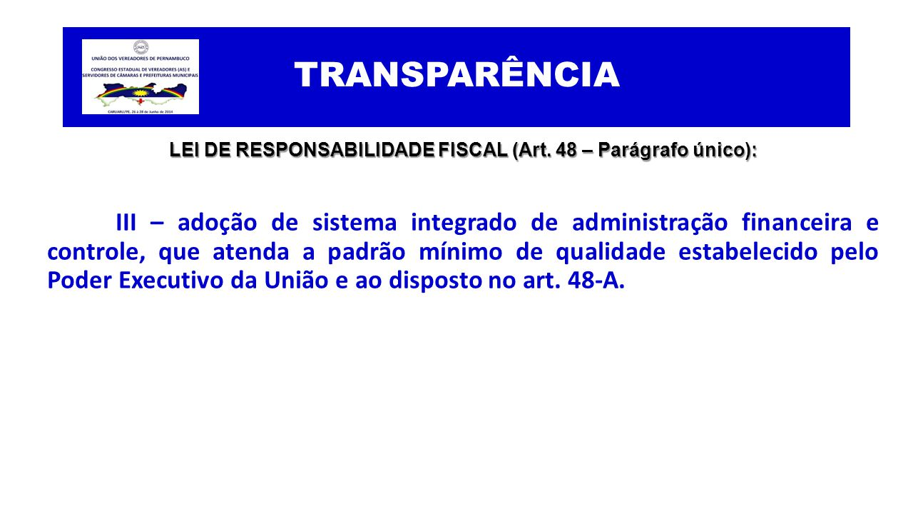 LEI DE RESPONSABILIDADE FISCAL (Art. 48 – Parágrafo único):