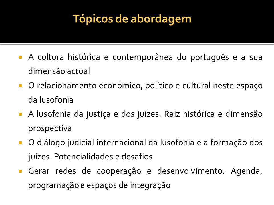 Tópicos de abordagem A cultura histórica e contemporânea do português e a sua dimensão actual.