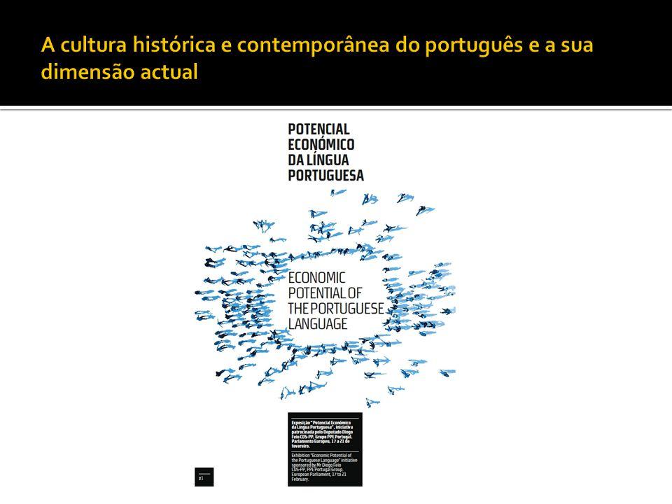 A cultura histórica e contemporânea do português e a sua dimensão actual