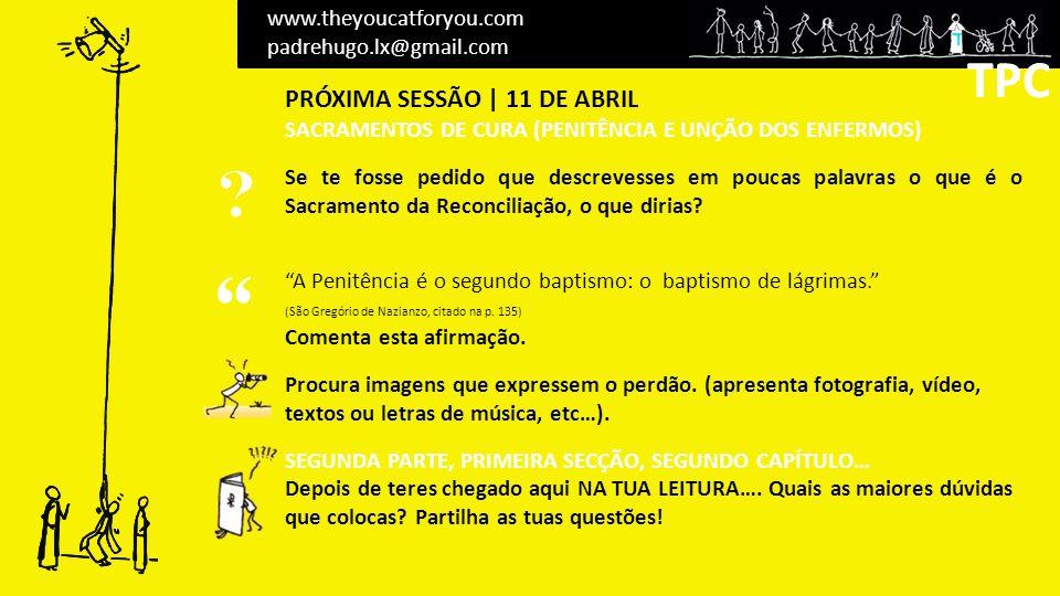 TPC TPC PRÓXIMA SESSÃO | 11 DE ABRIL www.theyoucatforyou.com