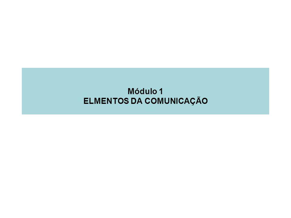 Módulo 1 ELMENTOS DA COMUNICAÇÃO