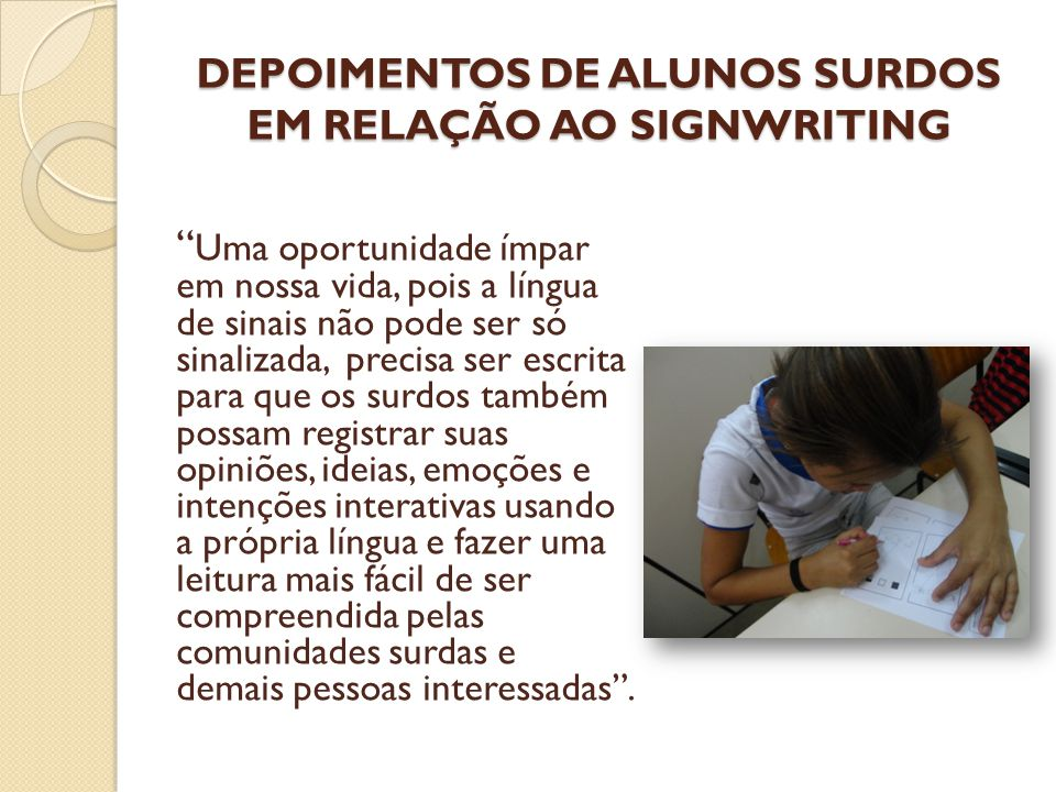 DEPOIMENTOS DE ALUNOS SURDOS EM RELAÇÃO AO SIGNWRITING