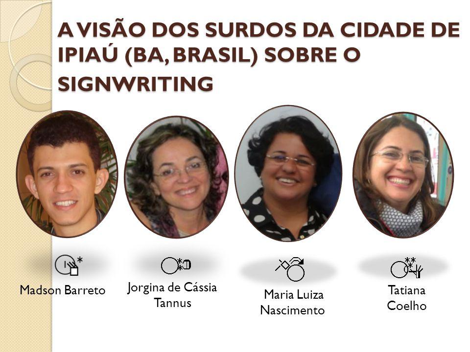 A VISÃO DOS SURDOS DA CIDADE DE IPIAÚ (BA, BRASIL) SOBRE O SIGNWRITING
