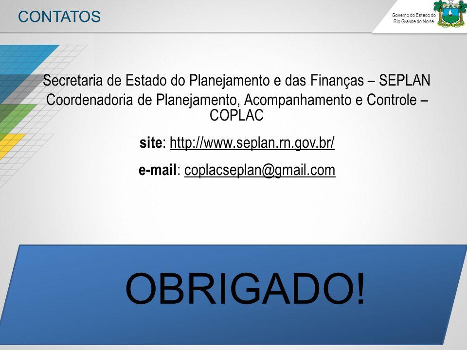 OBRIGADO! Secretaria de Estado do Planejamento e das Finanças – SEPLAN