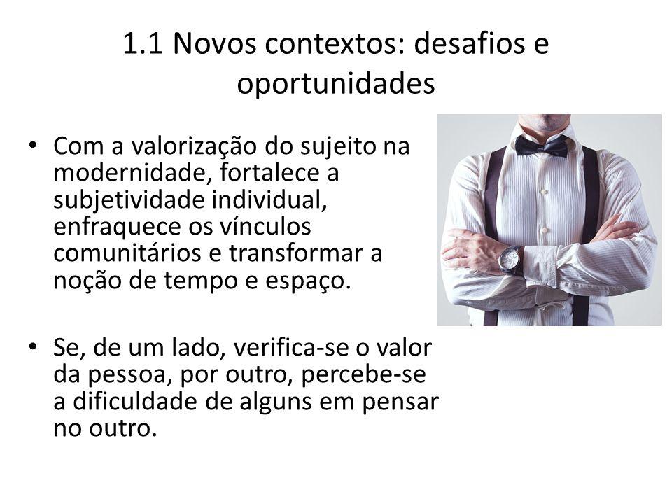 1.1 Novos contextos: desafios e oportunidades