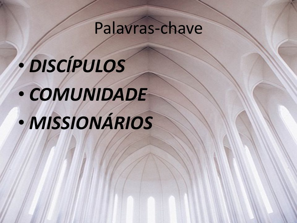Palavras-chave DISCÍPULOS COMUNIDADE MISSIONÁRIOS