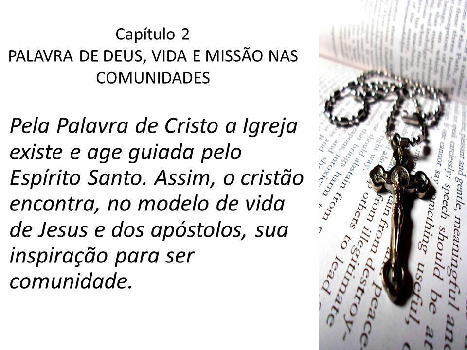 Capítulo 2 PALAVRA DE DEUS, VIDA E MISSÃO NAS COMUNIDADES