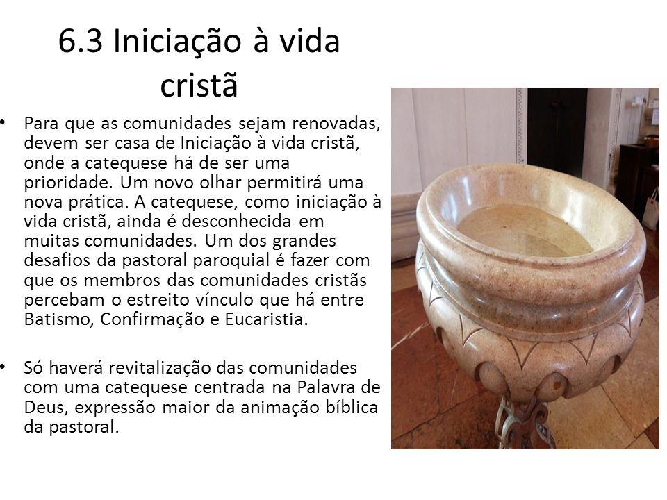 6.3 Iniciação à vida cristã