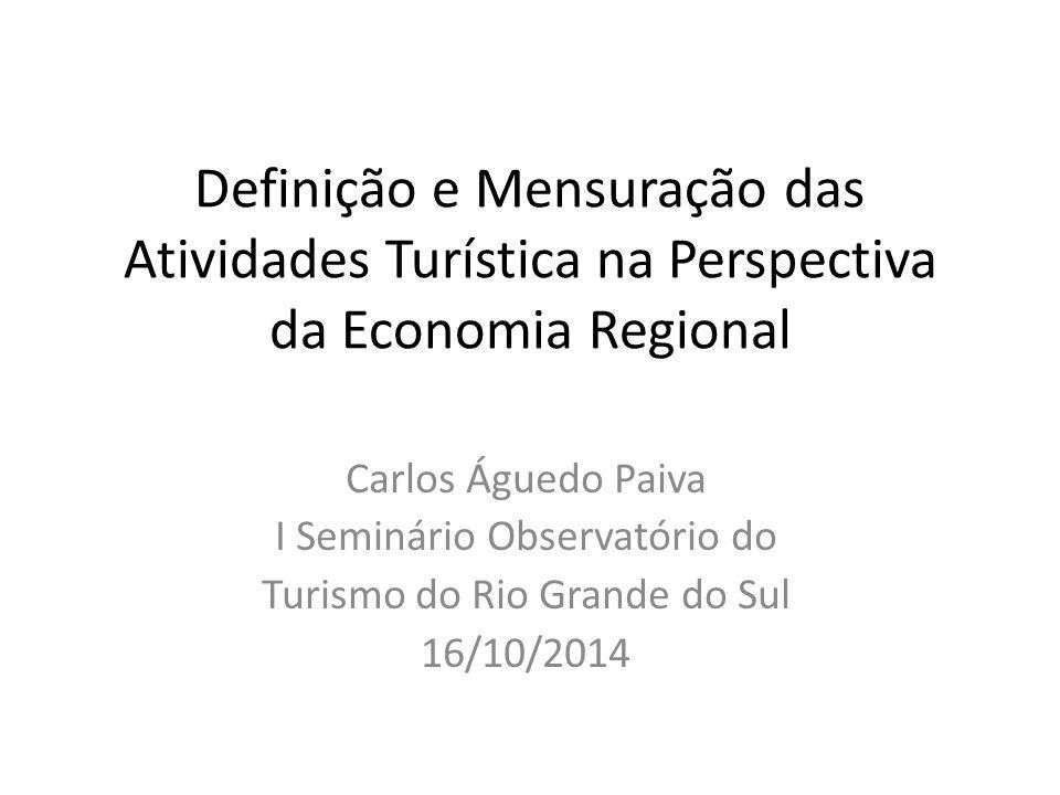 Definição e Mensuração das Atividades Turística na Perspectiva da Economia Regional
