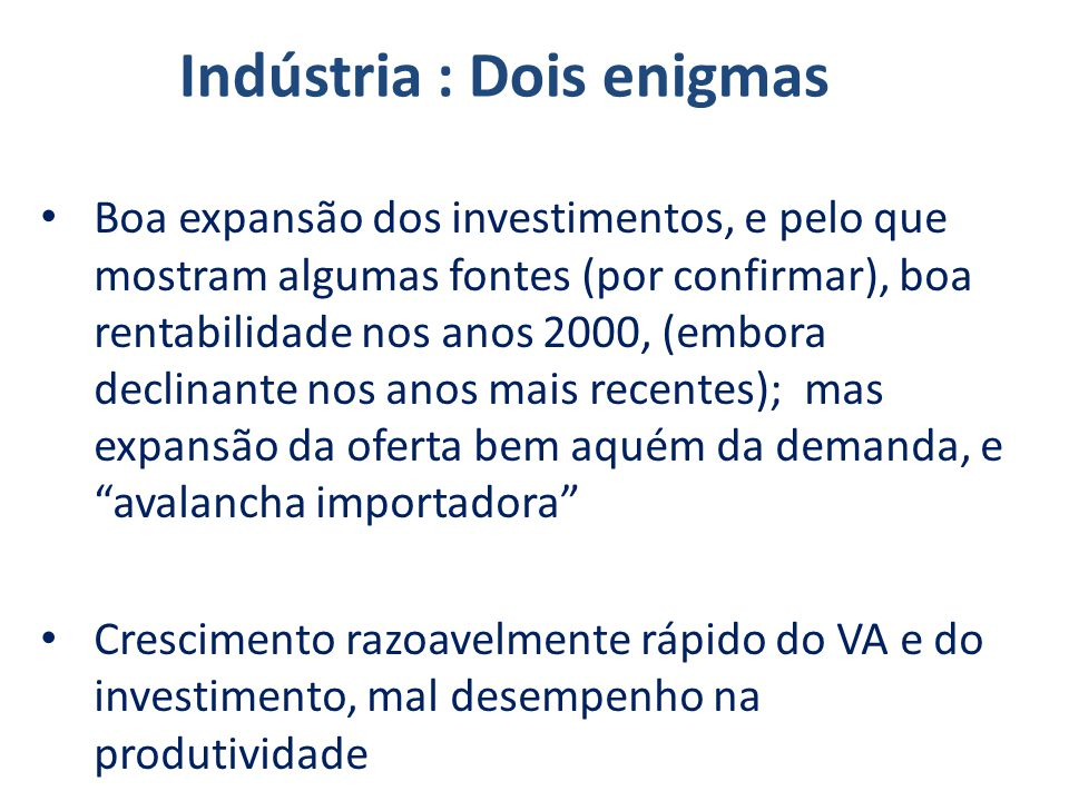 Indústria : Dois enigmas