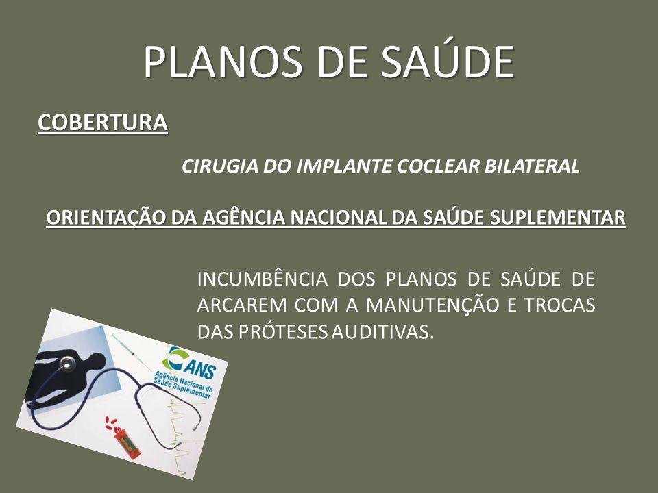 PLANOS DE SAÚDE COBERTURA CIRUGIA DO IMPLANTE COCLEAR BILATERAL